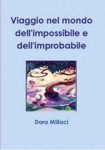 """Disabili DOC – Dora Millaci autrice del libro """"Viaggio nel mondo dell'impossibile e dell'improbabile"""""""