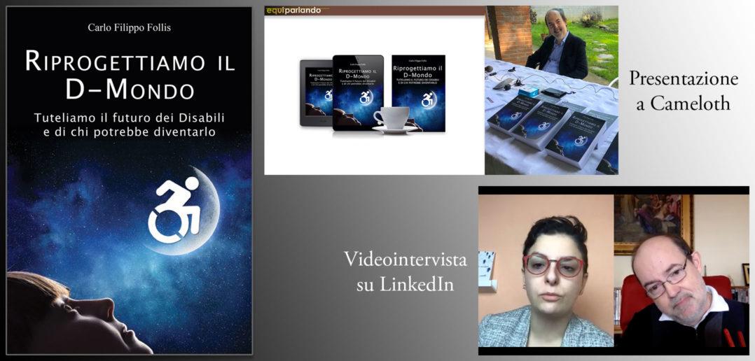 """Disabili DOC – """"Riprogettiamo il D-Mondo"""", Libro ed eBook – Immagine presentazione a Cameloth e videointervista su LinkedIn"""