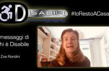 Disabili DOC – #IoRestoACasa, il messaggio di Zoe Rondini