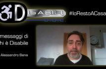 Disabili DOC – #IoRestoACasa, il messaggio di Alessandro Bena