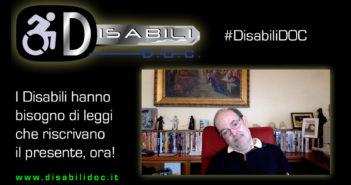 Disabili DOC – Copertina del video in cui Carlo Filippo Follis chiede, per Disabili e Anziani, gli interventi necessari tanto più in epoca di Coronavirus