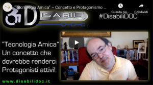 "Disabili DOC – Cover of the video «""Friendly Technology"" – A concept that should make us active Protagonists!»"
