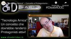 """Disabili DOC – Cover del video «""""Tecnologia Amica"""" – Un concetto che dovrebbe renderci Protagonisti attivi!»"""