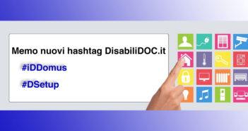 """Disabili DOC – Con """"Progetto Prodotti FEP"""" lanciamo due nuovi hashtag: #iDDomus e #DSetup"""