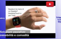 "Disabili DOC – Immagine di copertina di ""#DAppleAcademy / Parte 6ª / VIDEO / Apple: nuove funzioni per l'Accessibilità, il Re è AssistiveTouch per Apple Watch"""