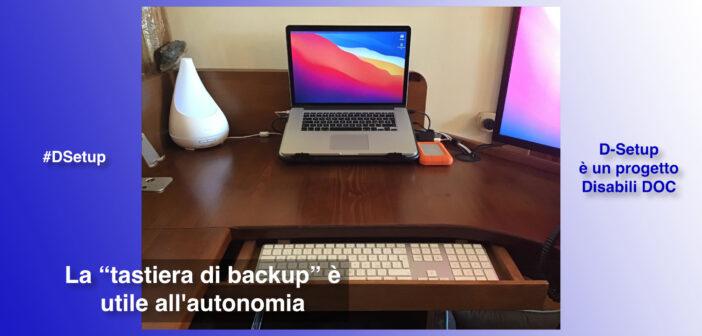 """#DSetup / Parte 11ª / Cos'è la """"tastiera di backup""""? Una previdente soluzione per Disabili"""