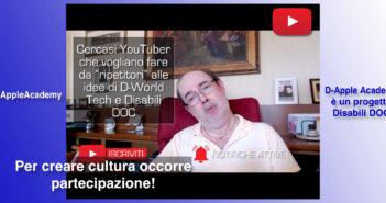 """Disabili DOC – Immagine di copertina di """"#DAppleAcademy / Parte 7ª / VIDEO / Appello agli YouTuber: «Cercasi voci per raccontare """"idee DOC""""!»"""""""