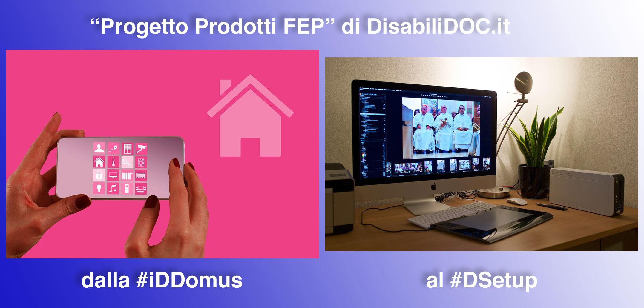"""""""Progetto Prodotti FEP"""": meno ausili per Disabili e più prodotti pensati Per Ogni Persona – FEP"""