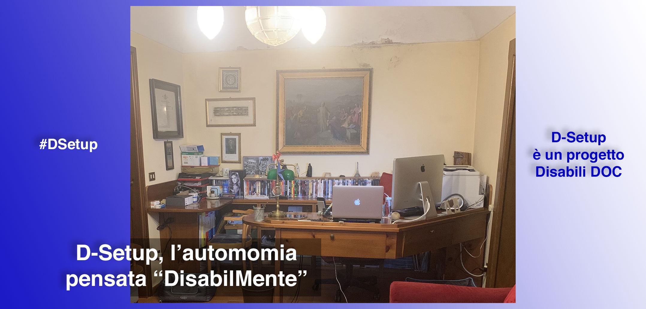 """#DSetup / Parte 1ª / Le origini: alla ricerca dell'autonomia. La scrivania pensata """"DisabilMente"""""""