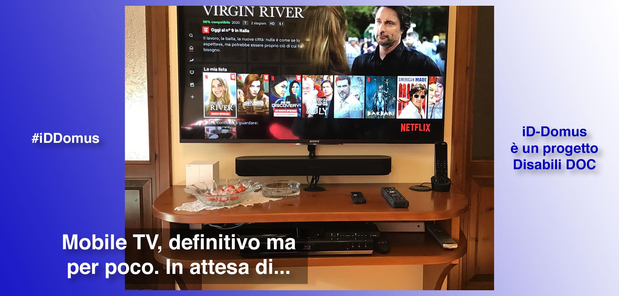 #iDDomus / Parte 6ª / Mobile TV parte 4ª, l'autunno 2020 definisce la versione definitiva che però evolverà nel 2021