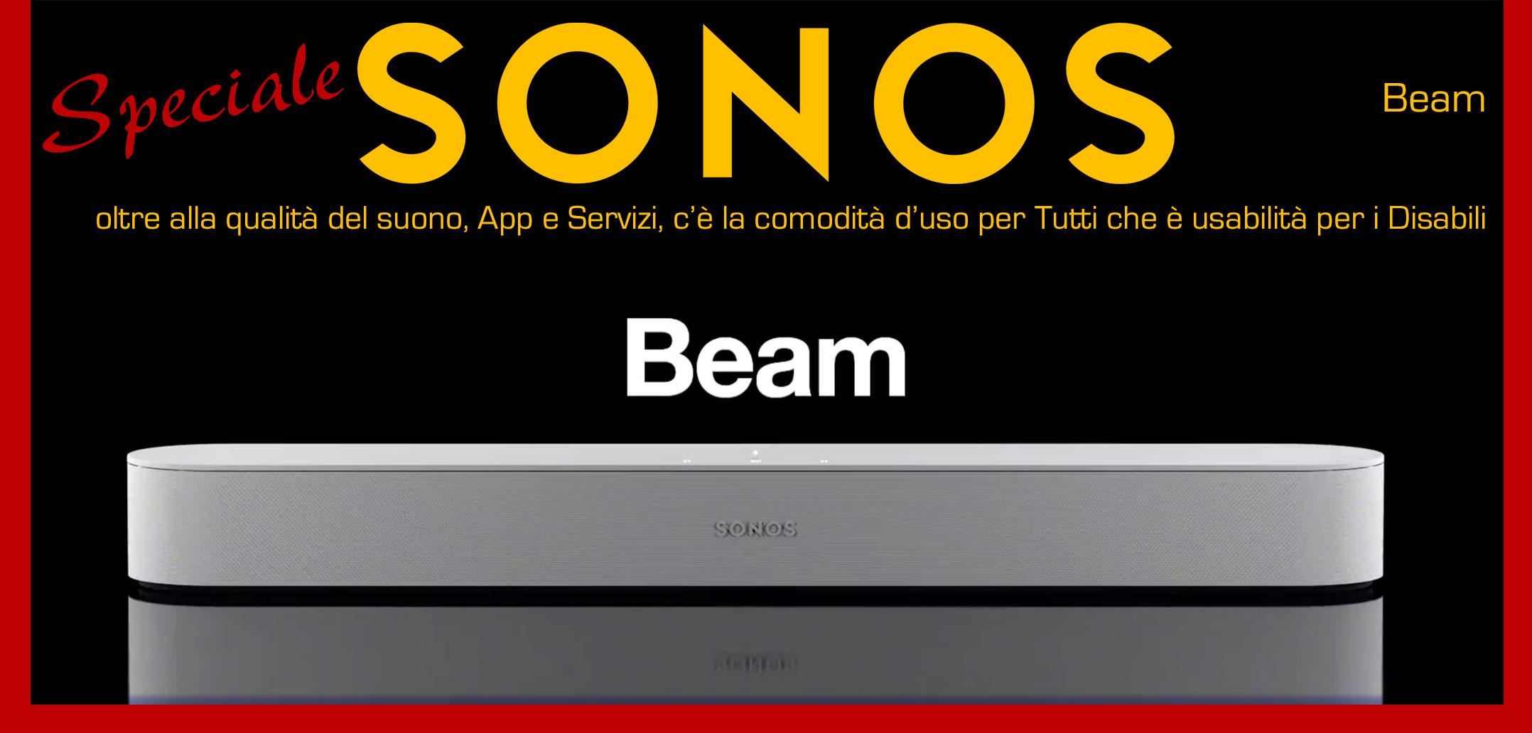 #iDDomus / Parte 7ª / Soundbar Beam di Sonos, qualità del Suono e Accessibilità ne fanno un prodotto per Tutti