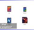 #DAppleAcademy / Parte 10ª / Speciale iPad n. 3 / Apple iPad, quale scegliere e perché